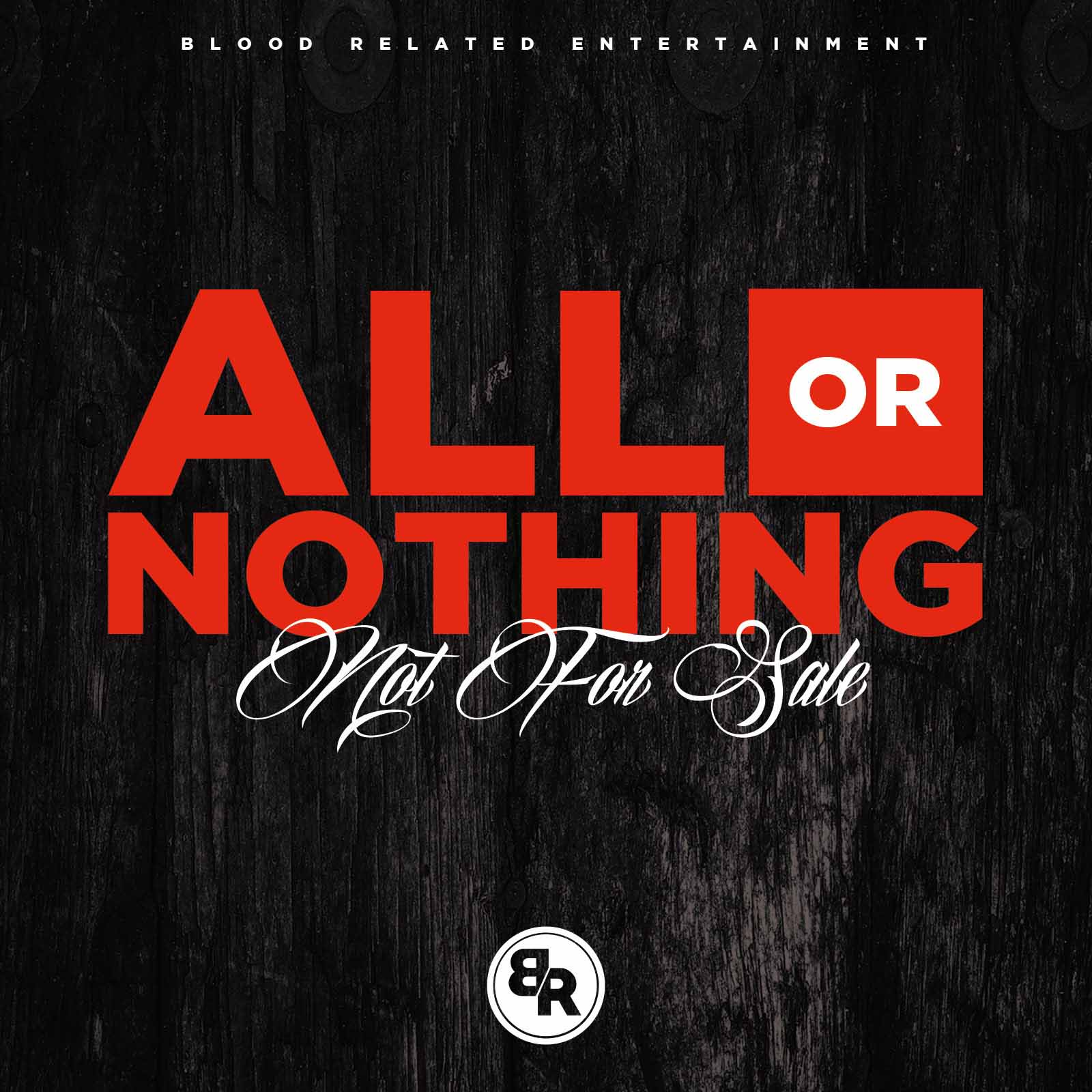 All or Nothing: Not For Sale EP by Positive Hip Hop Label Blood Related Entertainment