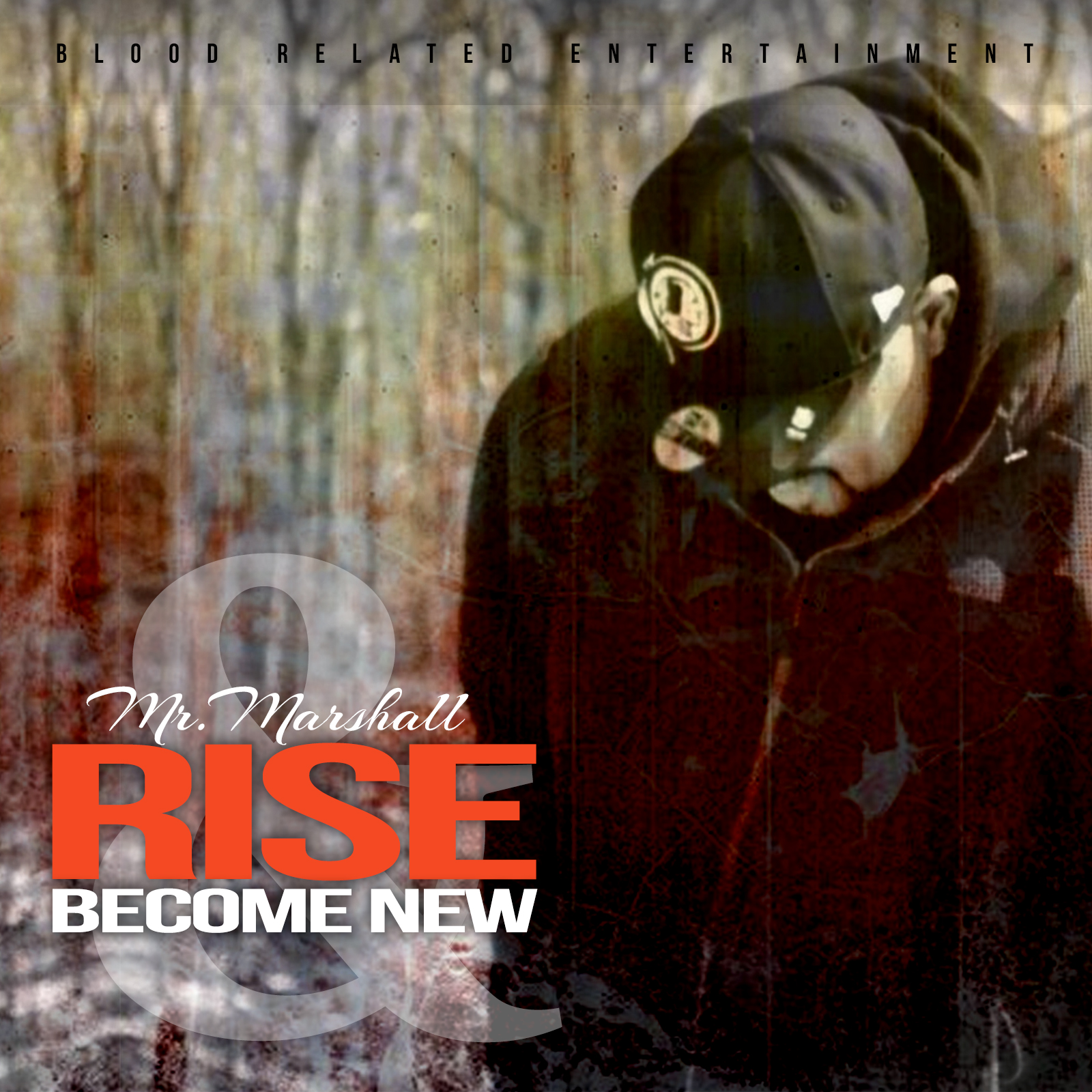 Rise & Become New by Mr. Marshall