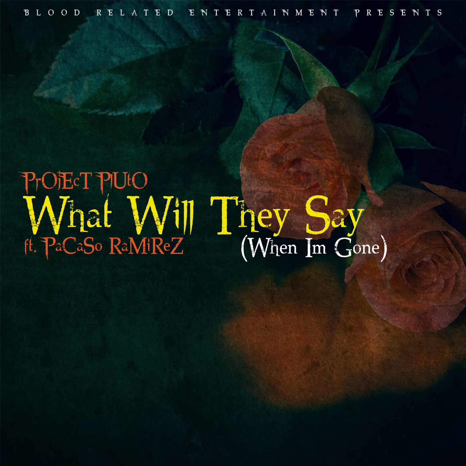 What Will They Say (When I'm Gone) by Project Pluto & Pacaso Ramirez